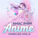 nhac phim anime chon loc (vol.1) - v.a