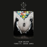 tired (kygo remix) (single) - alan walker, gavin james