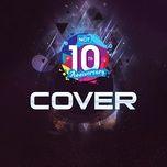 top nhac cover hot - 10 nam nhaccuatui - v.a