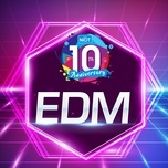 top edm hot - 10 nam nhaccuatui - v.a