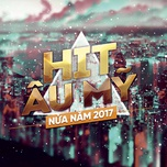 hit au my nua nam 2017 - v.a