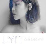 joue avec moi (mini album) - lyn