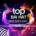 top bai hat hot 2010-2011 - nhaccuatui nam thu 4 - v.a