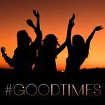 #goodtimes - v.a