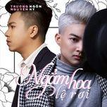 ngam hoa le roi (single) - nguyen hy, truong ngon