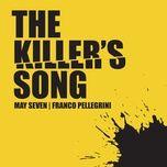 the killer's song (radio edit) (single) - may seven, franco pellegrini