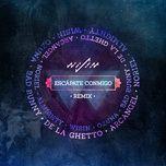 escapate conmigo remix (single) - wisin, ozuna, bad bunny, de la ghetto, arcangel, noriel, almighty