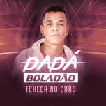 tcheca no chao (single) - dada boladao