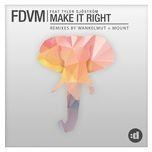 make it right (remixes) (single) - fdvm, tyler sjostrom