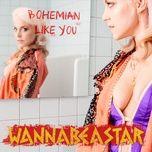 bohemian like you (single) - wannabeastar