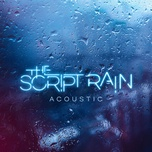 rain (acoustic) (single) - the script