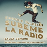 subeme la radio (salsa version) (single) - enrique iglesias, descemer bueno, zion & lennox, gilberto santa rosa