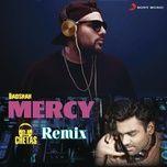 mercy (dj chetas remix) (single) - badshah, dj chetas