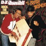 rock the house - dj jazzy jeff & the fresh prince