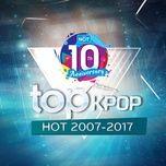 top 100 k-pop hot 2007-2017 - 10 nam nhaccuatui - v.a