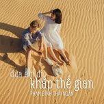 dua em di khap the gian (single) - pham dinh thai ngan