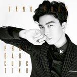phai dau cuoc tinh (single) - tang phuc