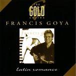 the gold series: latin romance - francis goya