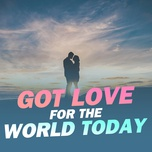 got love for the world today - v.a