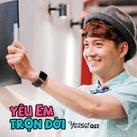 yeu em tron doi (yeu di dung so ost) (single) - ngo kien huy