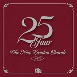 25 jaar the new london chorale - new london chorale