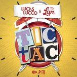 tic tac (single) - lucas lucco, mc lan anh