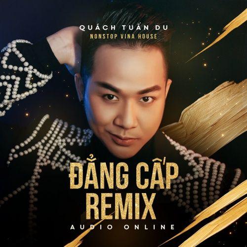 Quách Tuấn Du Remix