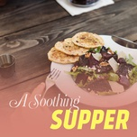 a soothing supper - v.a