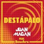 destapalo (single) - juan magan, bouchra