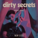 dirty secrets (sondr remix) (single) - new city