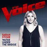 water under the bridge (the voice australia 2017 performance) (single) - sarah stone