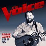 let it go (the voice australia 2017 performance) (single) - rennie adams