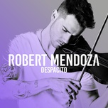 despacito (single) - robert mendoza