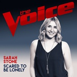 scared to be lonely (the voice australia 2017 performance) (single) - sarah stone