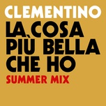 la cosa piu bella che ho (summer mix) (single) - clementino
