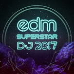edm superstar dj 2017 - v.a