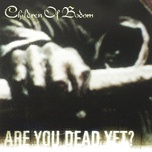are you dead yet? (enhanced ep edition) - children of bodom