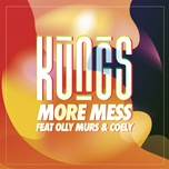 more mess (single) - kungs, olly murs, coely