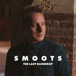 the last raindrop (single) - smoots