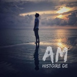 histoire de (single) - am
