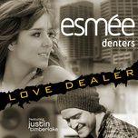 love dealer (uk version) - esmee denters