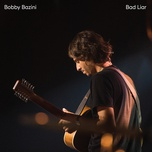 bad liar (single) - bobby bazini