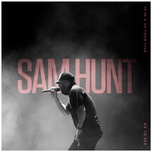 ex to see (15 in a 30 tour live) (single) - sam hunt