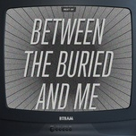 the best of between the buried and me - between the buried and me