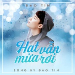hat mua van roi (single) - dao tin