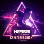 creatures of the night (the remixes) - hardwell, austin mahone