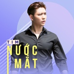 nuoc mat (single) - tim