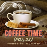 coffee time vol. 33 - wonderful workday - v.a