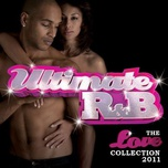 ultimate r&b: the love collection 2011 - v.a