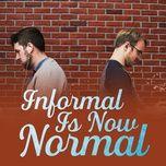 informal is now normal - v.a